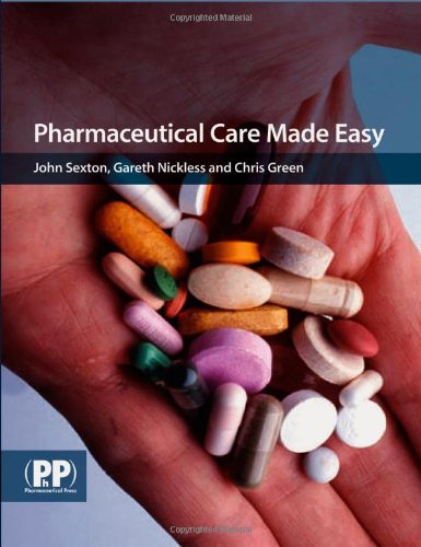 9780853696506: Pharmaceutical Care Made Easy: Essentials of Medicines Management in the Individual Patient