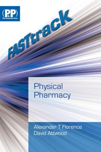 Fasttrack Physical Pharmacy: Alexander T. Florence,David Attwood