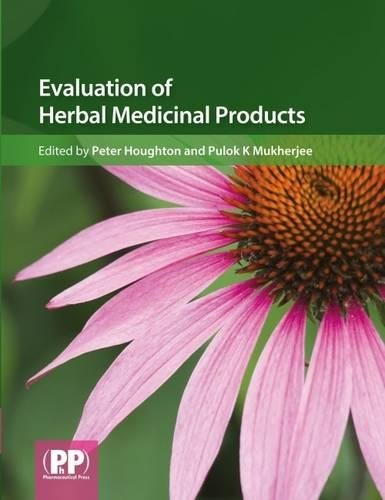 Evaluation of Herbal Medicinal Products: Perspectives on: Houghton, P./ Mukherjee,