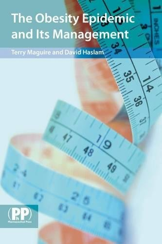The Obesity Epidemic and its Management (0853697868) by Dr Terry Maguire; Prof David Haslam