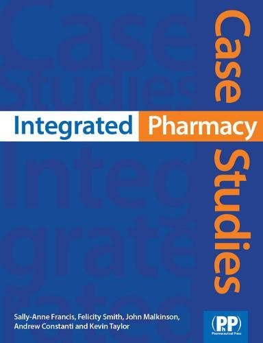 9780853698845: Integrated Pharmacy Case Studies