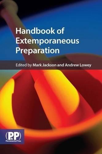9780853699019: Handbook of Extemporaneous Preparation: A Guide to Pharmaceutical Compounding
