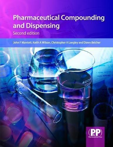 Pharmaceutical Compounding and Dispensing: John F., Ph.D.
