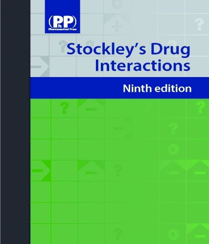 9780853699163: Stockley's Drug Interactions: 9th Edition