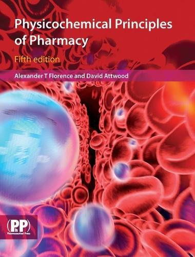 9780853699842: Physicochemical Principles of Pharmacy, 5th Edition