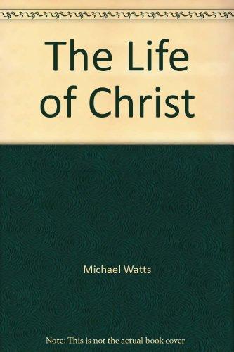 Life of Christ: Watts, Michael