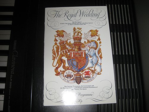 9780853723301: The Royal Wedding: The Marriage of H.R.H. The Prince of Wales ; The Lady Diana Spencer St. Paul's Cathedral 29 July 1981 Official Programme