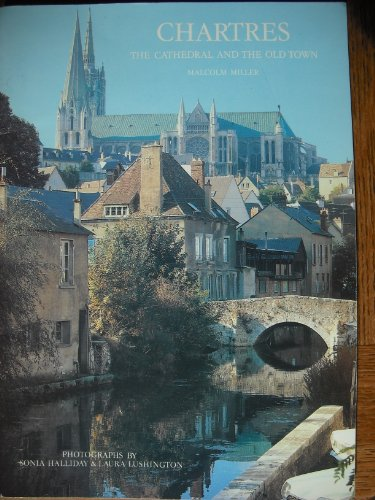 9780853723332: Chartres: The Cathedral and the Old Town