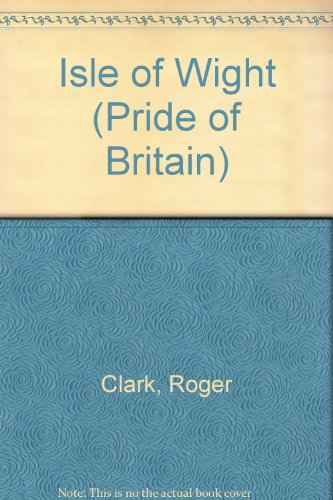 Isle of Wight (Pride of Britain) (0853723516) by Clark, Roger