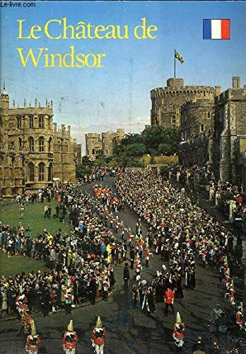 LE CHATEAU DE WINDSOR