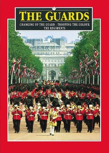 9780853724766: The Guards Plus: Changing of the Guard - Trooping the Colour - The Regiments (Pitkin Guides)