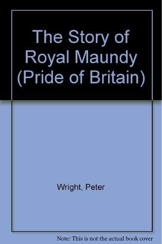 9780853724902: The Story of the Royal Maundy (Pride of Britain)