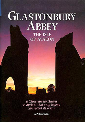 9780853725350: Glastonbury Abbey: The Isle of Avalon (Pitkin Guides)