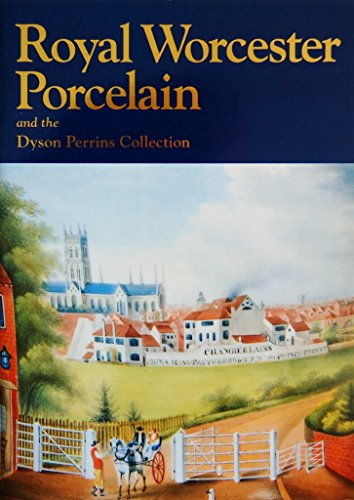9780853725534: Royal Worcester porcelain and the Dyson Perrins collection
