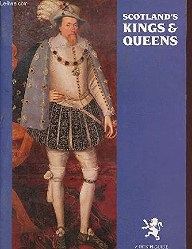 Scotland's Kings & Queens, Bildband mit Text: Pitkin Pictorials Ltd: