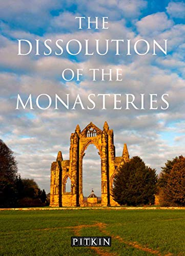 9780853726173: The Dissolution of the Monasteries (Pitkin Guides)