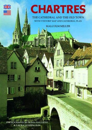 Chartres Cathedral and the Old Town - English: Miller, Malcolm