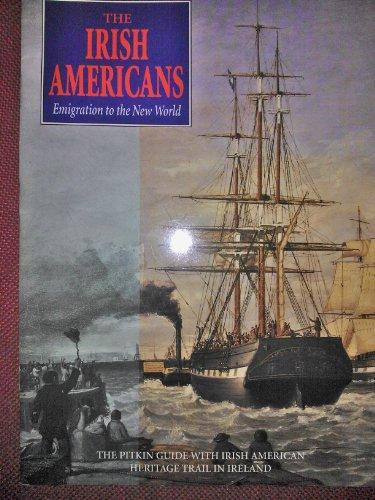 The Irish Americans: Emigration to the New World: Watney John