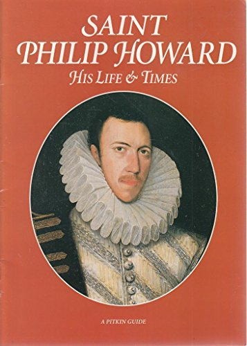 Saint Philip Howard: His Life and Times