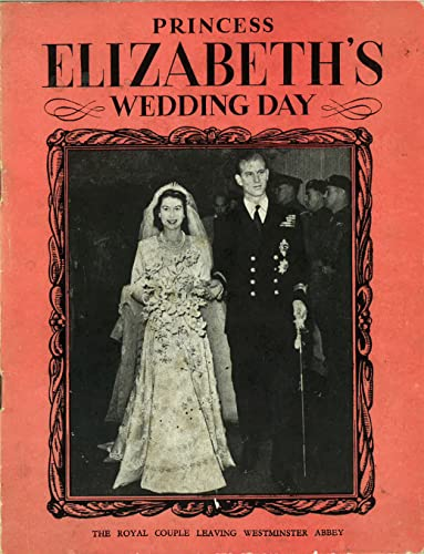 Princess Elizabeth's Wedding Day : Facsimile Edition: Pitkin