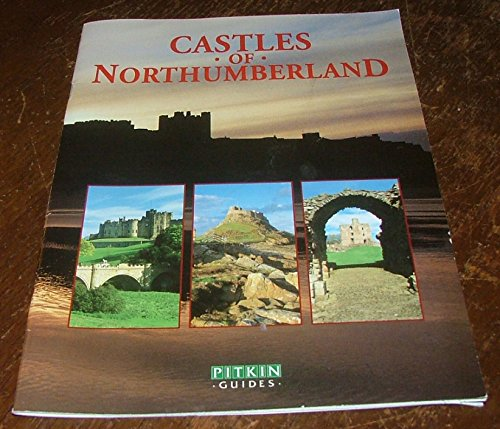 Castles of Northumberland (Pitkin guides): Weightman, M Scott