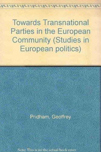 Towards Transnational Parties in the European Community (Studies in European politics) (0853741700) by Pridham, Geoffrey; Pridham, Pippa
