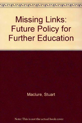 Missing Links: The Challenges to Further Education: Maclure, Stuart