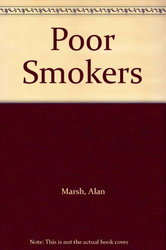 Poor Smokers (0853745897) by Alan Marsh; Stephen McKay