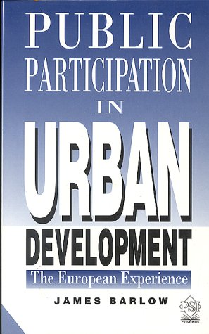 9780853746447: Public Participation in Urban Development: The European Experience (Psi Research Report, 777)