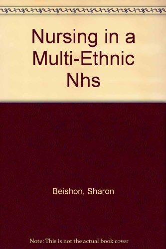Nursing in a Multi-ethnic NHS: Beishon, Sharon; Virdee, Satnam & Hagell, Ann