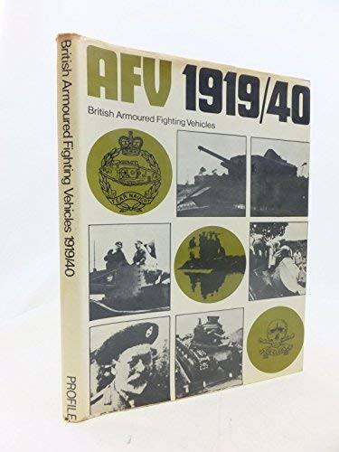 9780853830016: Armoured Fighting Vehicles of the World: British A.F.V.'s, 1919-40 v. 2