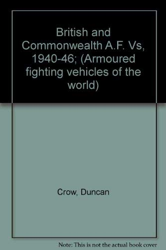 9780853830023: Armoured Fighting Vehicles of the World: British and Commonwealth A.F.V.'s, 1940-46 v. 3