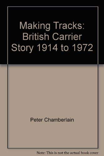 9780853830870: Making Tracks: British Carrier Story 1914 to 1972