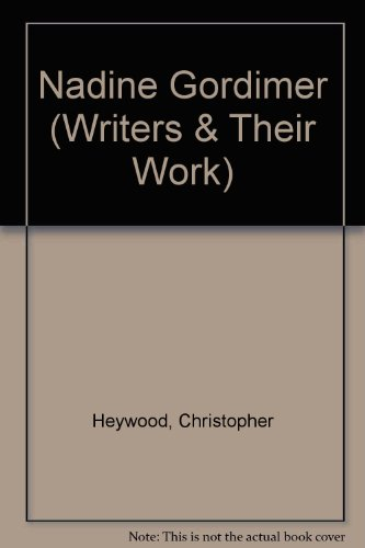 Nadine Gordimer (Writers & Their Work) (0853836183) by Christopher Heywood