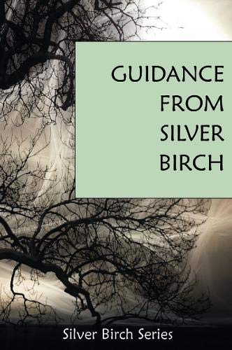 """The Guidance of """"Silver Birch"""" (Teachings from Silver Birch)"""