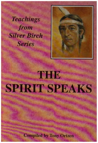 Silver Birch: the Spirit Speaks: Ortzen, Tony