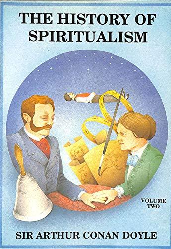 The History of Spiritualism: v. 2: Doyle, Sir Arthur