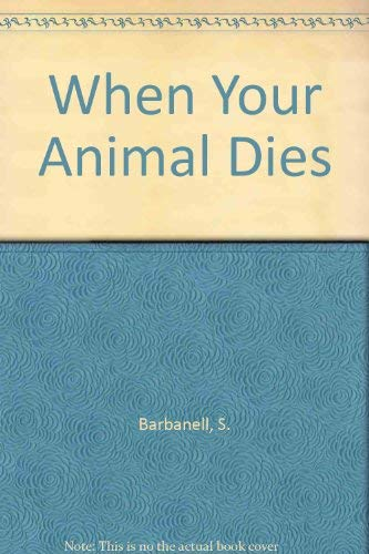 9780853840916: When Your Animal Dies