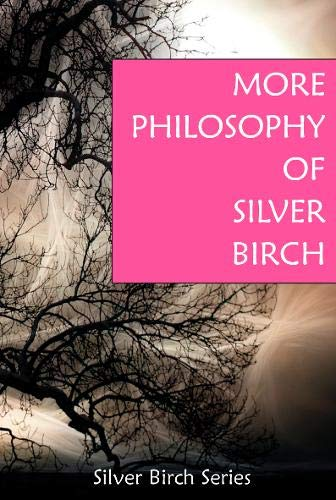 """More Philosophy of """"Silver Birch"""""""