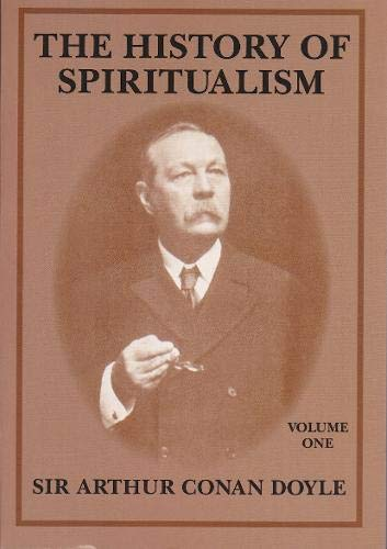 The History of Spiritualism: v. 1: Sir Arthur Conan