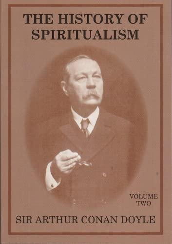 The History of Spiritualism: v.2: Vol 2: Doyle, Sir Arthur