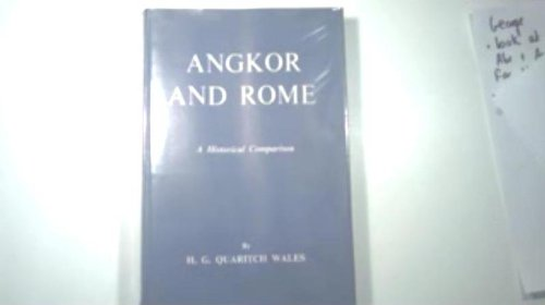 Angkor and Rome: Historical Comparison: Wales, H.G.Quaritch