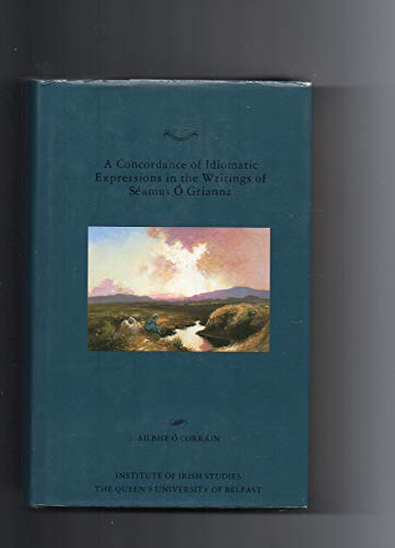 9780853893349: A Concordance of Idiomatic Expressions in the Writings of Seamus O Grianna