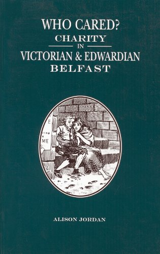 9780853894063: Who Cared?: Charity In Victorian And Edwardian Belfast