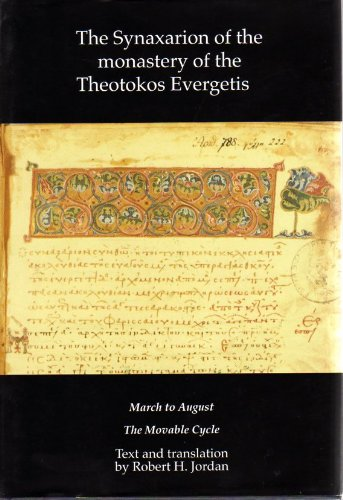9780853897866: The Synaxarion of the Monastery of the Theotokos Evergetis: March to August & The Movable Cycle (Belfast Byzantine Texts and Translations)
