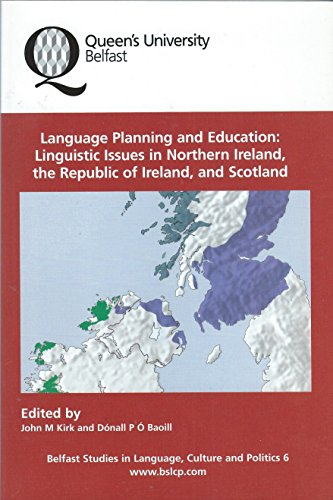 9780853898351: Language Planning and Education: Linguistic Issues in Northern Ireland, the Republic of Ireland, and Scotland (Belfast Studies in Language, Culture and Politics)