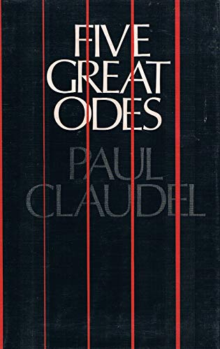 Five Great Odes: Claudel, P