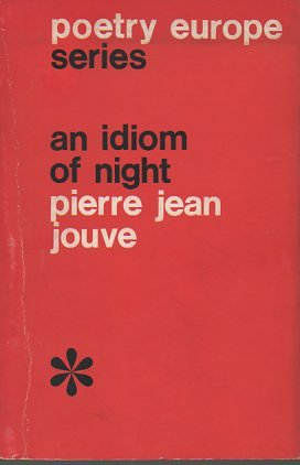 Idiom of Night (Poetry Europe): Jouve, Pierre Jean;