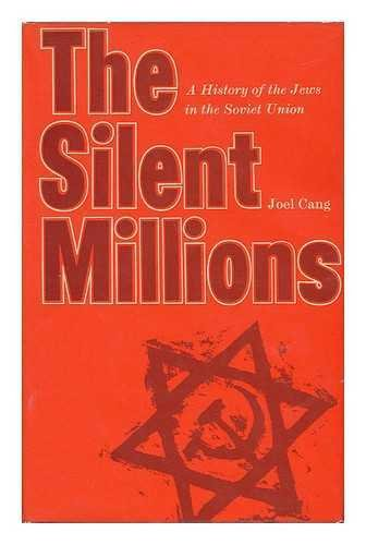 The Silent Millions - A History Of The Jews In The Soviet Union: Cang, Joel