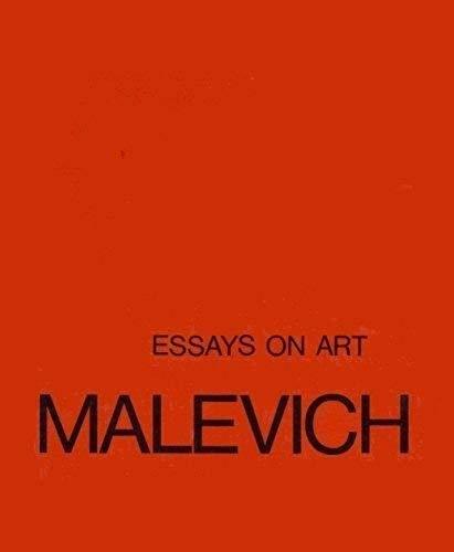 Essays on Art, 1915-33: K.S. Malevich